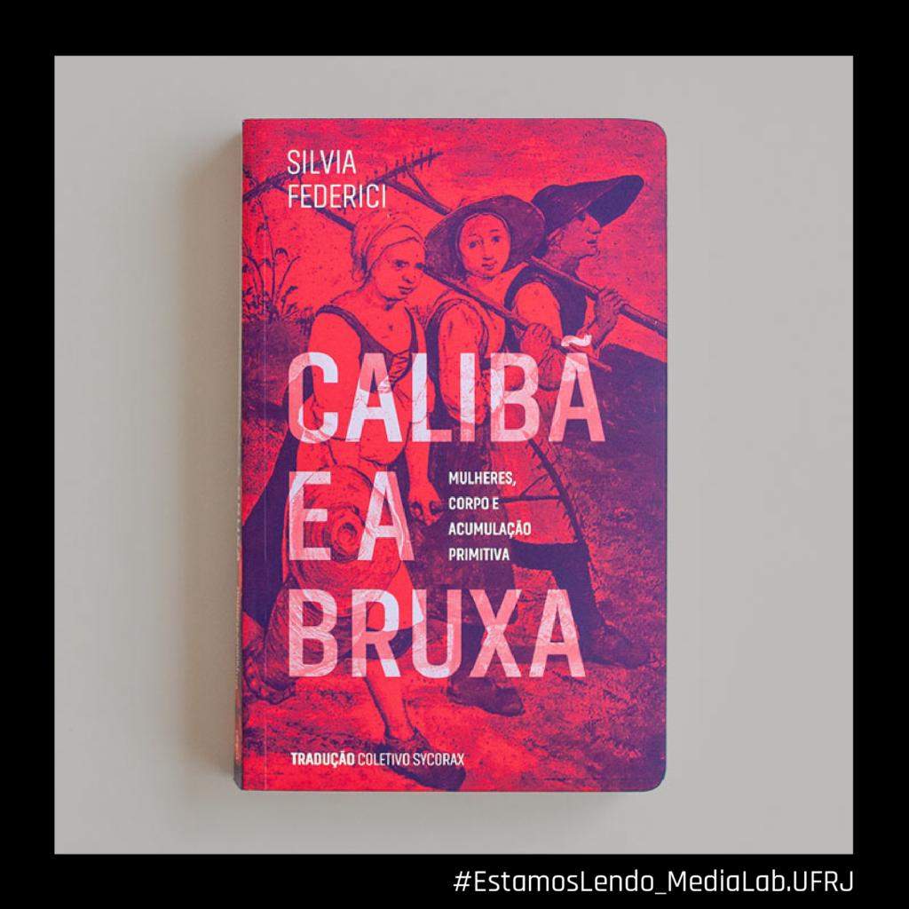 #EstamosLendo Silvia Federici - O Calibã e a Bruxa
